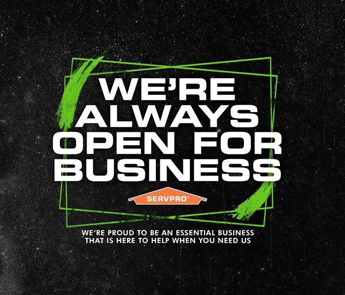 SERVPRO logo stating that we are always open and here to help when you need us